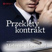 Przeklęty kontrakt - Melanie Moreland