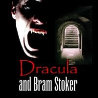 Dracula and Bram Stoker