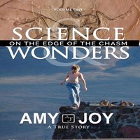 Science & Wonders Vol. 1: On the Edge of the Chasm - Amy Joy