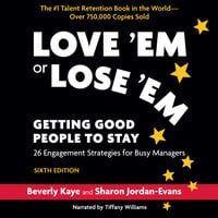 Love 'Em or Lose 'Em, Getting Good People to Stay Sixth Edition - Beverly Kaye, Sharon Jordan-Evans