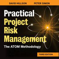 Practical Project Risk Management, The ATOM Methodology Third Edition - Peter Simon, David Hillson