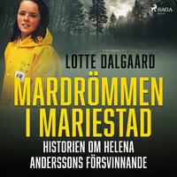 Mardrömmen i Mariestad – Historien om Helena Anderssons försvinnande - Lotte Dalgaard