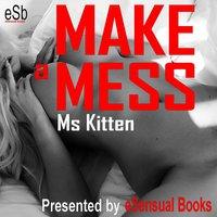 Make a Mess - Ms Kitten