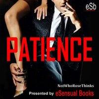Patience - NotWhoRoseThinks