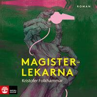 Magisterlekarna : En sodomitisk melodram - Kristofer Folkhammar, Folkhammar Kristofer