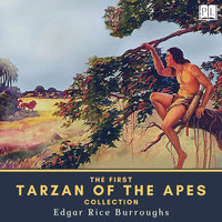 The First Tarzan of the Apes Collection - Edgar Rice Burroughs