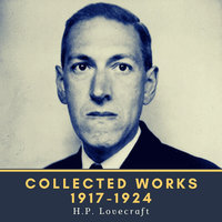 Collected Works 1917-1924 - Howard Phillips Lovecraft
