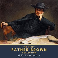 The First Father Brown Collection - Gilbert Keith Chesterton