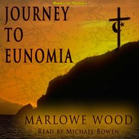 Journey To Eunomia - Marlowe Wood