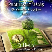 The Quest for the Artifacts (Phantasmic Wars, Book 2) - El Holly