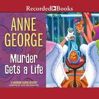 Murder Gets a Life - Anne George