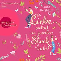 Die Liebe wohnt im zweiten Stock links - Anna Herzblum