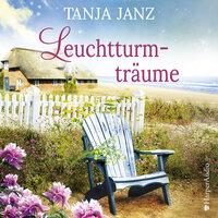 Leuchtturmträume - Tanja Janz