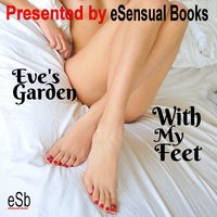With My Feet - Eve's Garden