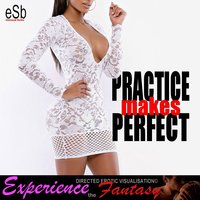 Practice Makes Perfect: Experience the Fantasy