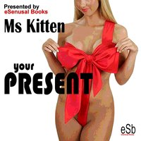 Your Present - Ms Kitten