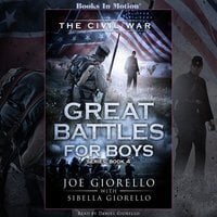 Great Battles for Boys (The Civil War Series, Book 4) - Joe & Sibella Giorello