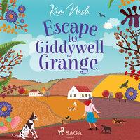 Escape to Giddywell Grange - Kim Nash