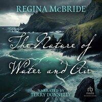 The Nature of Water and Air - Regina McBride