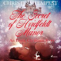 The Secret of Hvidfeldt Manor - An Erotic Christmas Story - Christina Tempest