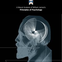 A Macat Analysis of William James's The Principles of Psychology - The Macat Team