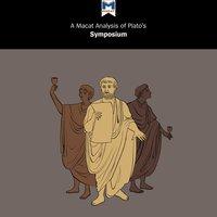 A Macat Analysis of Plato's Symposium - Richard Ellis, Simon Ravenscroft