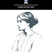 A Macat Analysis of Virginia Woolf's A Room of One's Own - Fiona Robinson, Tim Smith-Laing