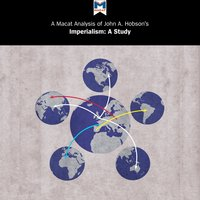 A Macat Analysis of John A. Hobson's Imperialism: A Study - Riley Quinn