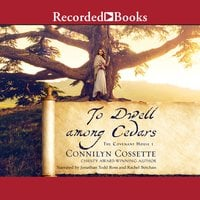 To Dwell among Cedars - Connilyn Cossette