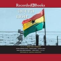 Accra Noir - Nana-Ama Danquah