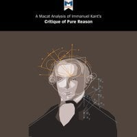 A Macat Analysis of Immanuel Kant's Critique of Pure Reason - Michael O'Sullivan