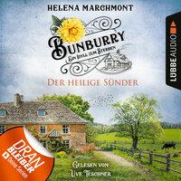 Bunburry - Ein Idyll zum Sterben: Der heilige Sünder - Helena Marchmont