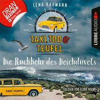 Taxi, Tod und Teufel: Die Rückkehr des Deichdüvels
