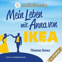 Mein Leben mit Anna von IKEA: Hochzeit