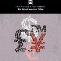 A Macat Analysis of Milton Friedman's The Role of Monetary Policy - John Collins, Nick Broten