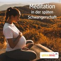 Meditation in der späten Schwangerschaft - Bettina Breunig