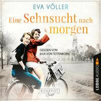 Die Ruhrpott-Saga: Eine Sehnsucht nach morgen - Eva Völler