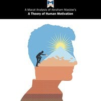 A Macat Analysis of Abraham H. Maslow's A Theory of Human Motivation - Stoyan Stoyanov