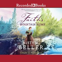 Faith's Mountain Home - Misty Beller