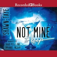Not Mine to Keep - Shawn Taye