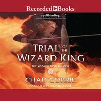 Trial of the Wizard King - Chad Corrie