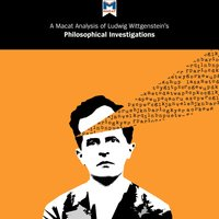 A Macat Analysis of Ludwig Wittgenstein's Philosophical Investigations - Michael O'Sullivan