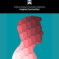 A Macat Analysis of Benedict Anderson's Imagined Communities - Jason Xidias