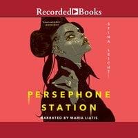 Persephone Station - Stina Leicht