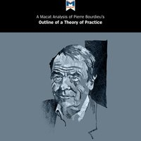 """Pierre Bourdieu's """"Outline of a Theory of Practice"""""""