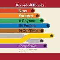 New Yorkers - A City and It's People in Our Time - Craig Taylor