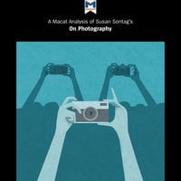 """Susan Sontag's """"On Photography"""" - Susan Sontag, Macat"""