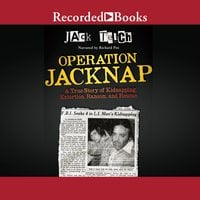 Operation Jacknap - A True Story of Kidnapping, Extortion, Ransom, and Rescue - Jack Teich