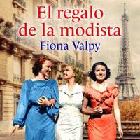 El regalo de la modista - Fiona Valpy