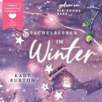 Stachelbeeren im Winter - Kady Burton